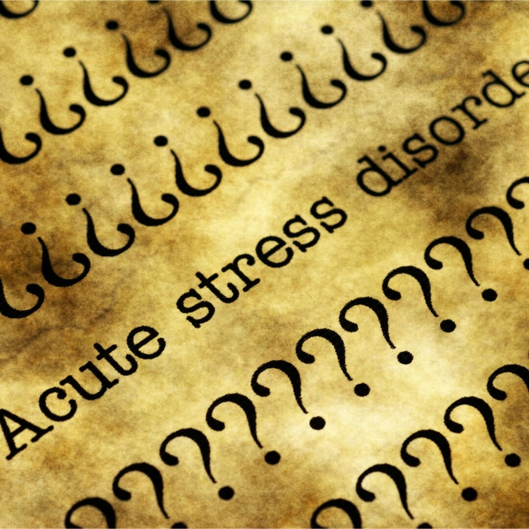 Acute Stress Disorder: What It Is and How We Can Help